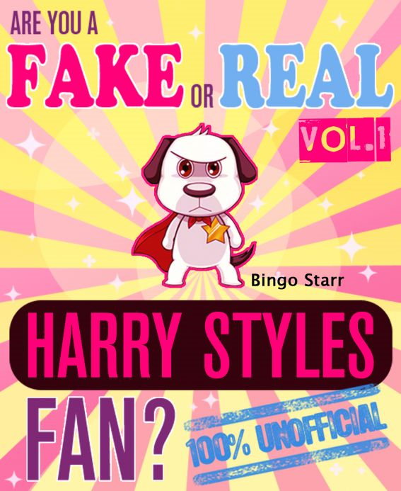 Are You a Fake or Real Harry Styles Fan? Volume 1: The 100% Unofficial Quiz and Facts Trivia Travel Set Game By: Bingo Starr