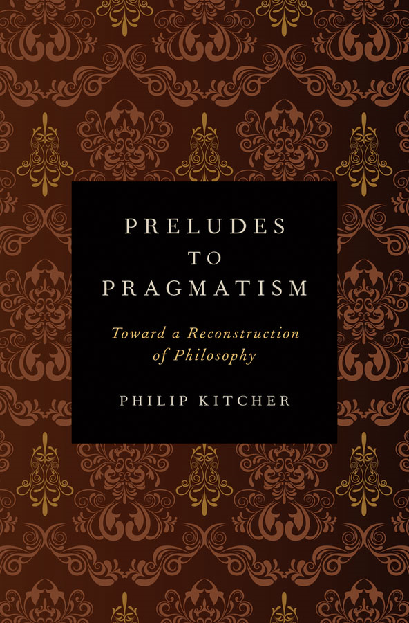Preludes to Pragmatism:Toward a Reconstruction of Philosophy
