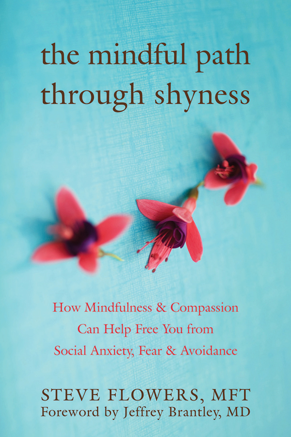 The Mindful Path through Shyness By: Steve Flowers, MFT