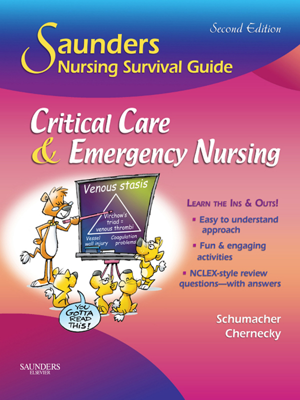 Saunders Nursing Survival Guide: Critical Care & Emergency Nursing By: Cynthia C. Chernecky,Lori Schumacher