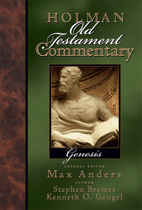 Holman Old Testament Commentary - Genesis By: Kenneth Gangel,Max Anders,Stephen  J. Bramer