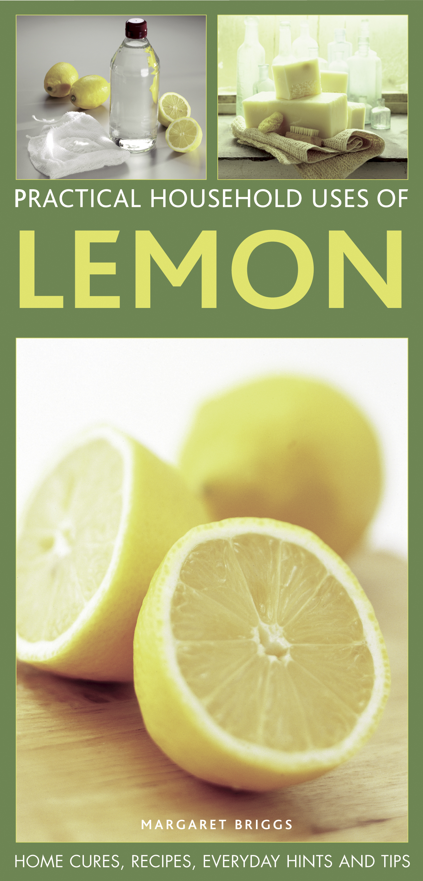 Practical Household Uses of Lemon Home Cures,  Recipes,  Everyday Hints and Tips