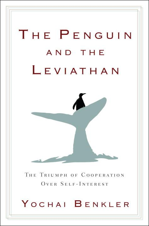 The Penguin and the Leviathan By: Yochai Benkler