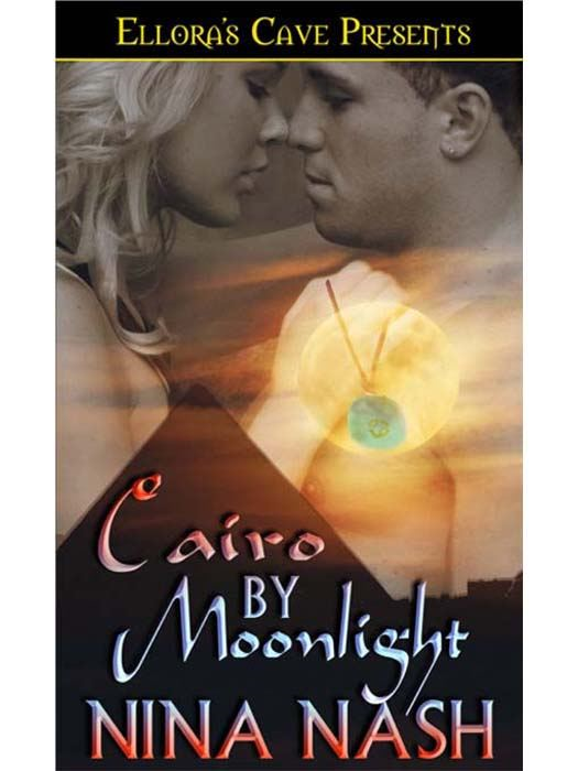 Cairo by Moonlight By: Nina Nash