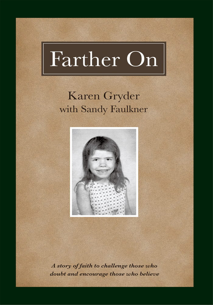Farther On By: Karen Gryder with Sandy Faulkner