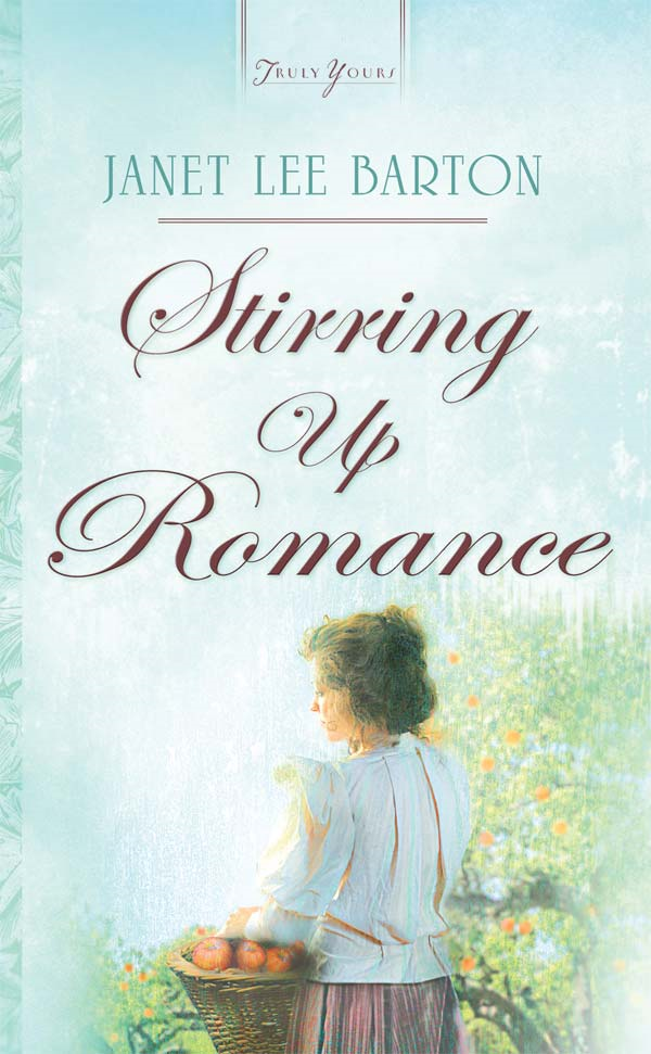 Stirring Up Romance By: Janet Lee Barton