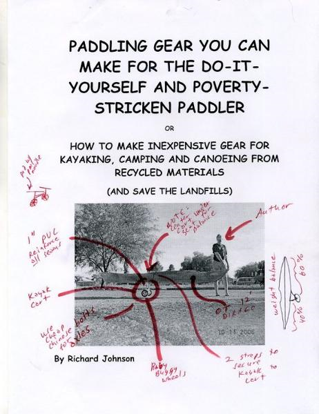 Paddling Gear You Can Make For The Do-It-Yourself And Poverty-Strricken Paddler By: Richard Johnson