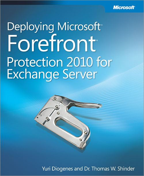 Deploying Microsoft® Forefront® Protection 2010 for Exchange Server