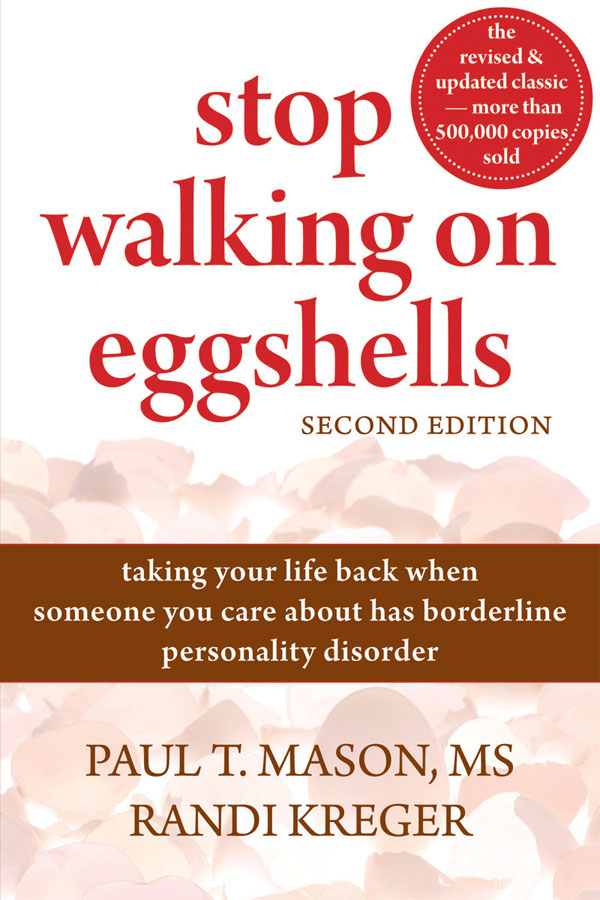 Stop Walking on Eggshells By: Paul Mason, MS,Randi Kreger