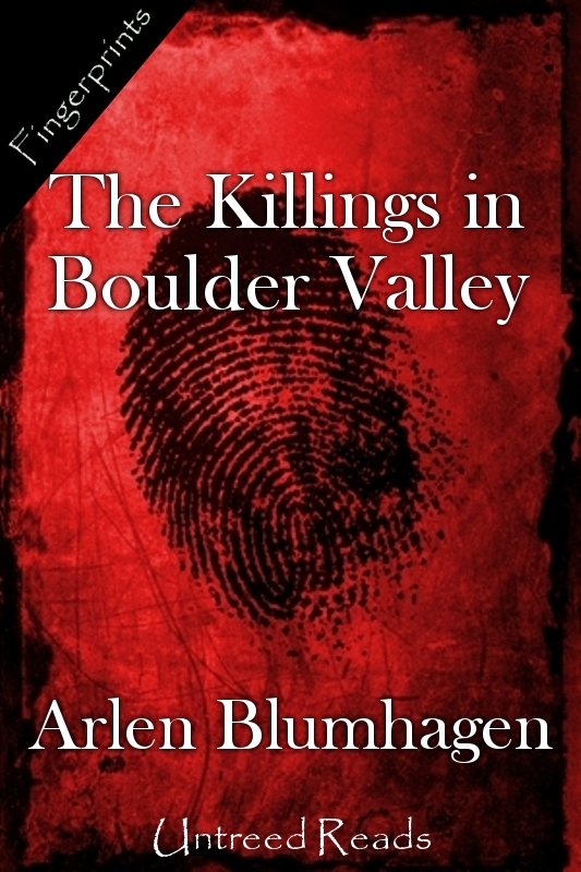 The Killings in Boulder Valley By: Arlen Blumhagen