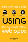 Using the Microsoft Office Web Apps By: Paul McFedries