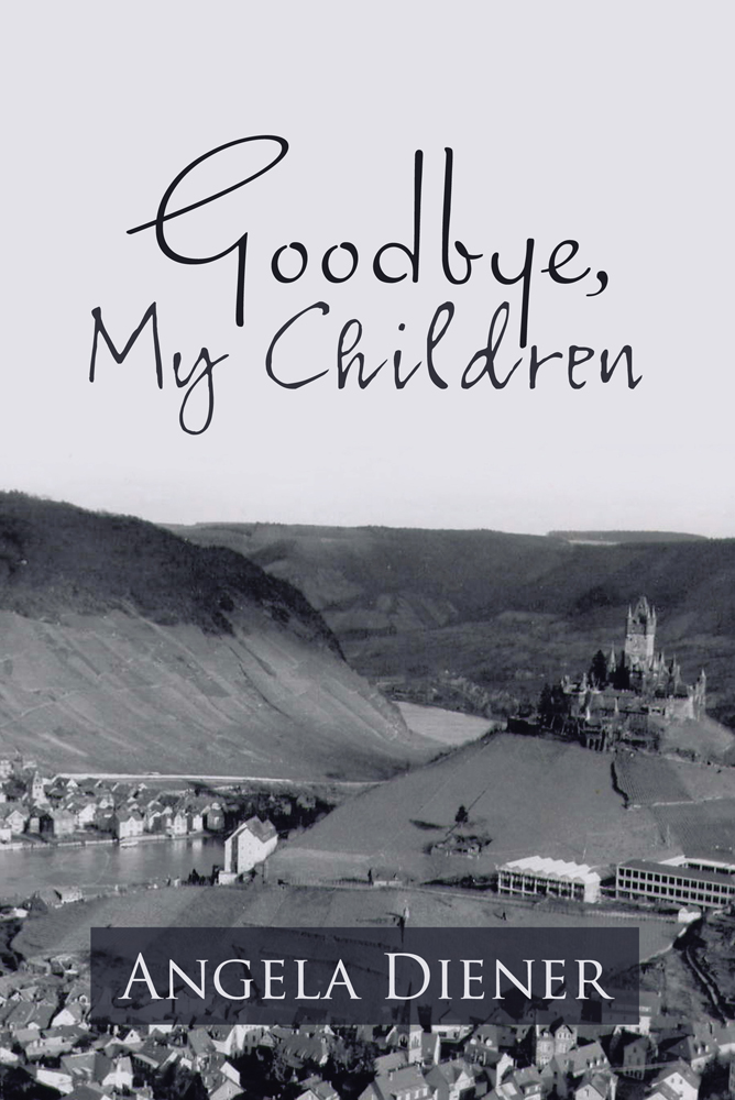 Goodbye, My Children By: Angela Diener