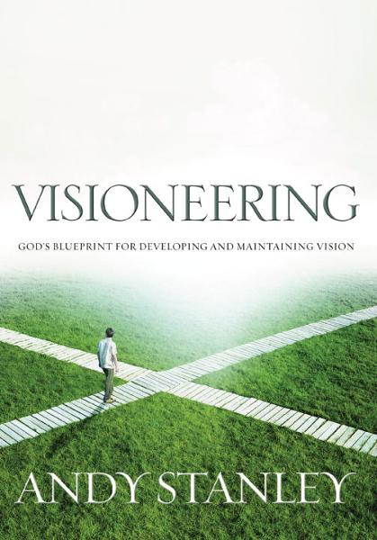 Visioneering By: Andy Stanley