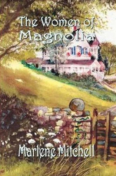 The Women Of Magnolia By: Marlene Mitchell