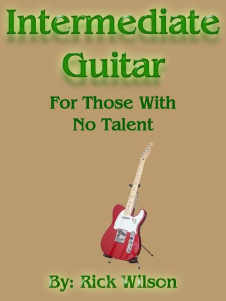 Intermediate Guitar For Those With No Talent