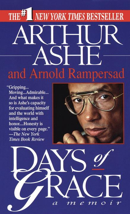 Days of Grace By: Arnold Rampersad,Arthur Ashe