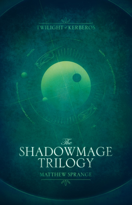 The Shadowmage Trilogy By: Matthew Sprange