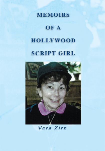 Memoirs of a Hollywood Script Girl By: Vera Zirn