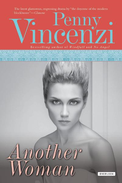 Another Woman: A Novel By: Penny Vincenzi