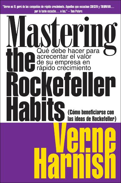 Como Beneficiarse Con Las Ideas De Rockefeller (Mastering the Rockefeller Habits)