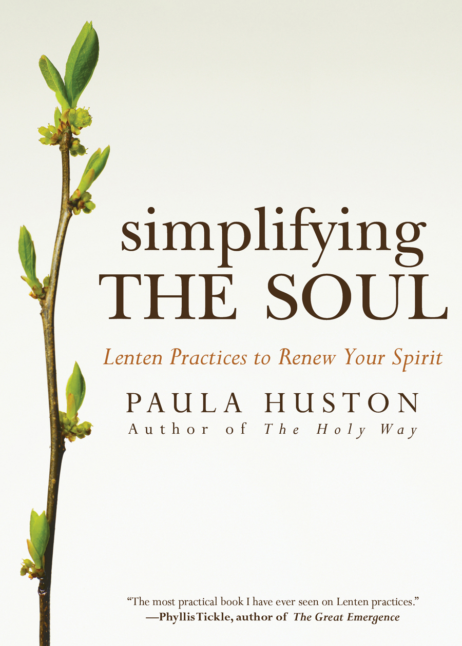 Simplifying the Soul By: Paula Huston