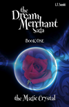 The Dream Merchant Saga: Book One, The Magic Crystal