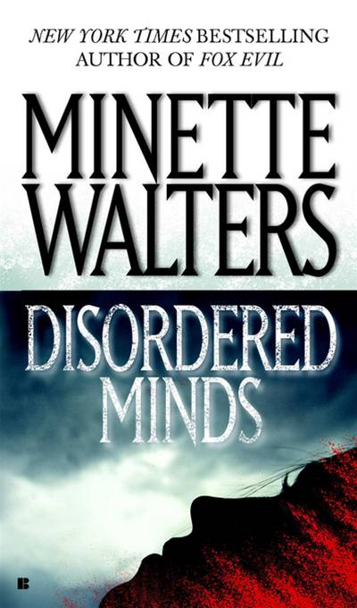 Disordered Minds By: Minette Walters