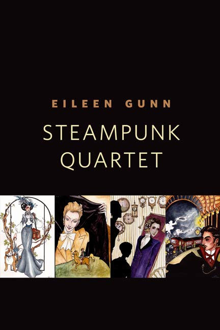 Steampunk Quartet By: Eileen Gunn