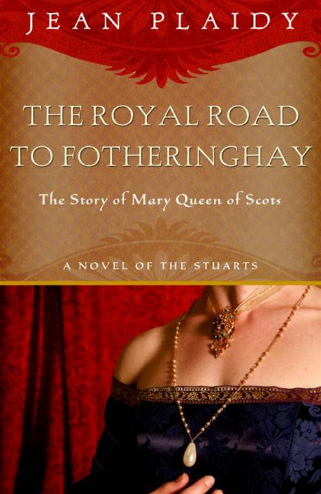Royal Road to Fotheringhay By: Jean Plaidy