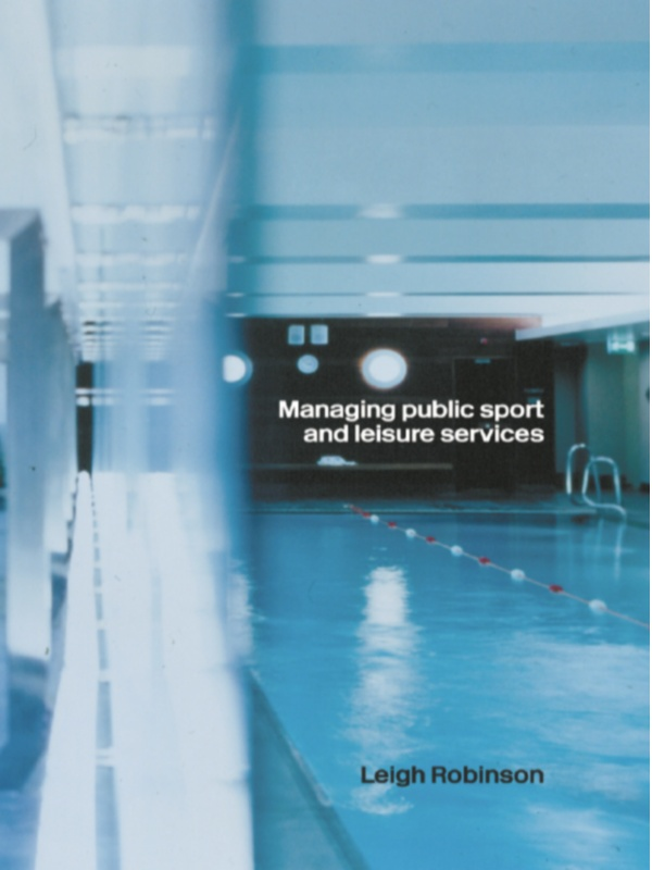 Managing Public Sport and Leisure Services