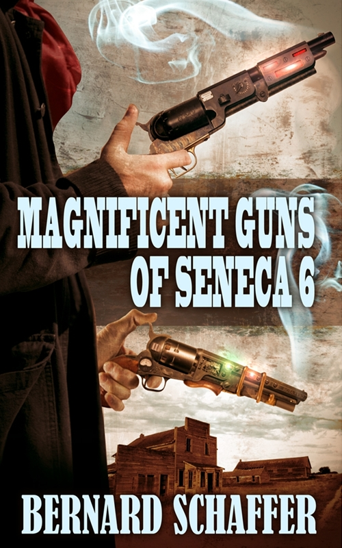 Magnificent Guns of Seneca 6 (Chamber 3 of the Guns of Seneca 6 Saga)