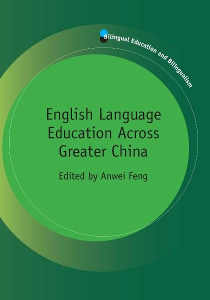 English Language Education Across Greater China By: Anwei FENG