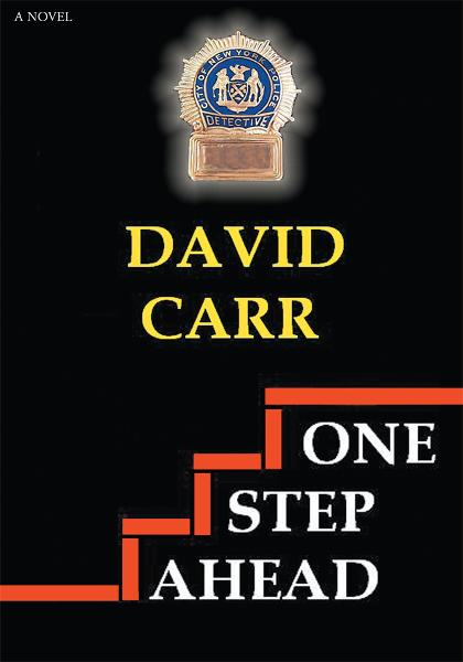 ONE STEP AHEAD By: David Carr