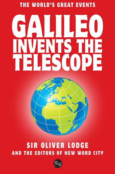 Galileo Invents The Telescope