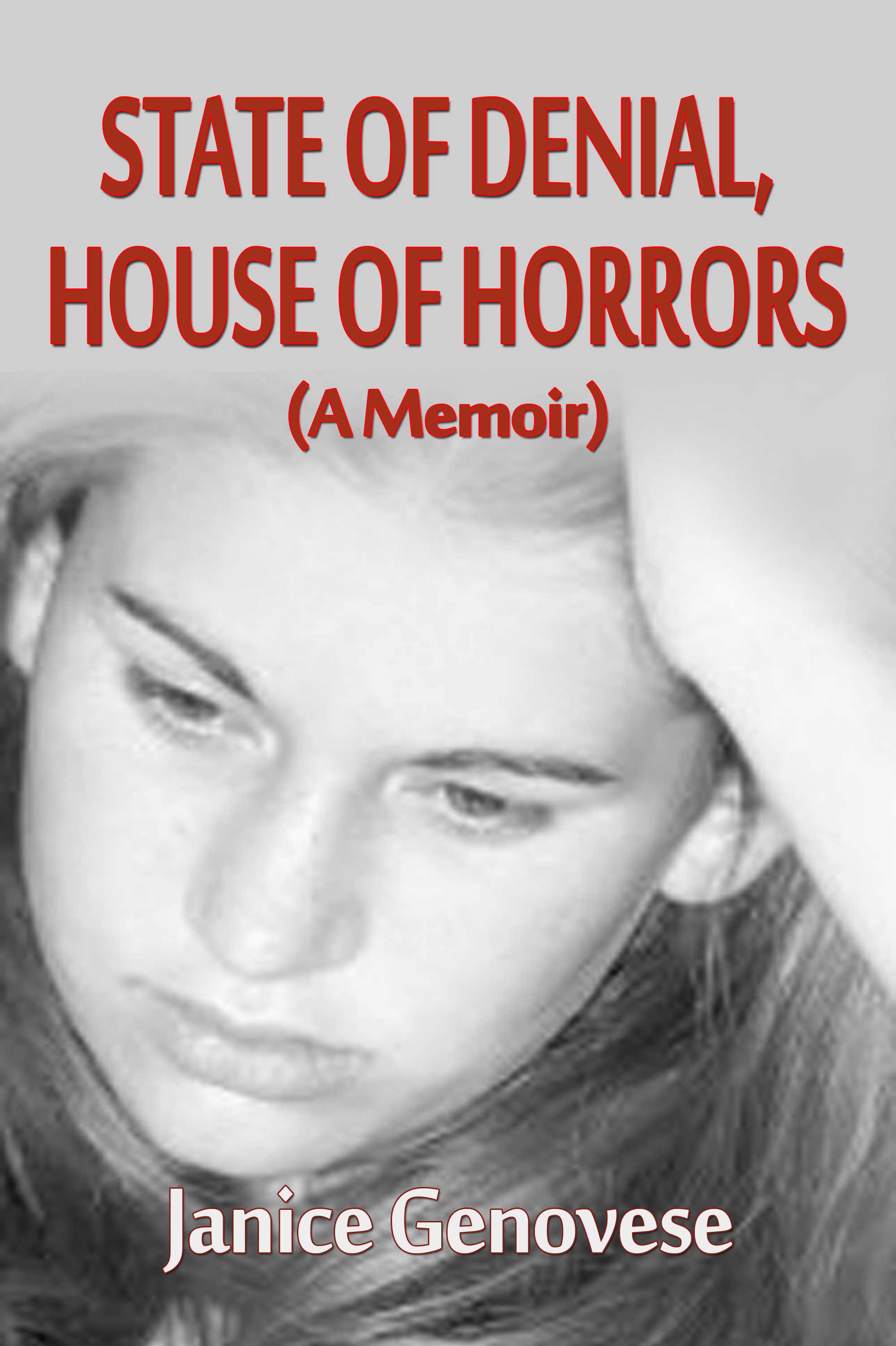 State of Denial, House of Horrors (A Memoir)