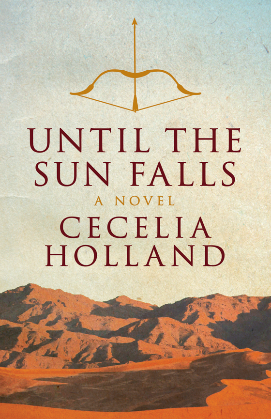Until the Sun Falls By: Cecelia Holland