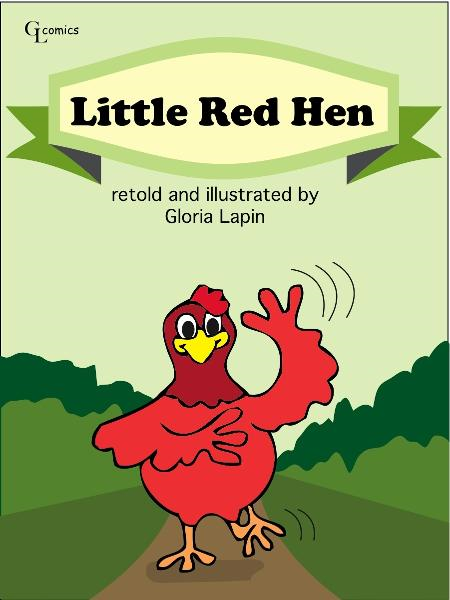 Little Red Hen By: Gloria Lapin