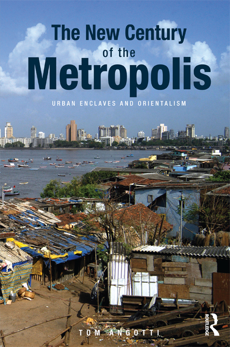 The New Century of the Metropolis Urban Enclaves and Orientalism