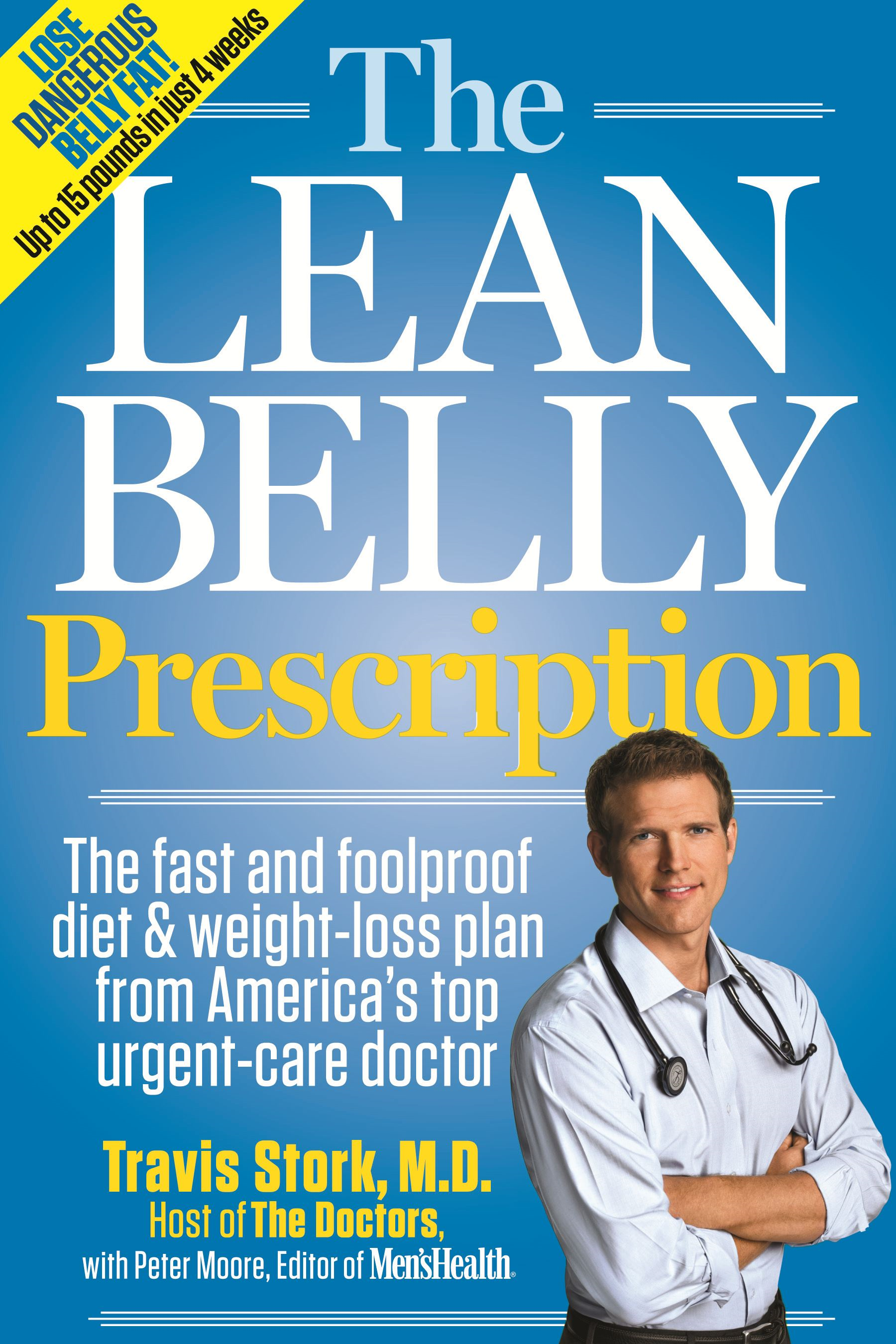 The Lean Belly Prescription: The Fast and Foolproof Diet and Weight-Loss Plan from America's Top Urgent-Care Doctor By: Travis Stork