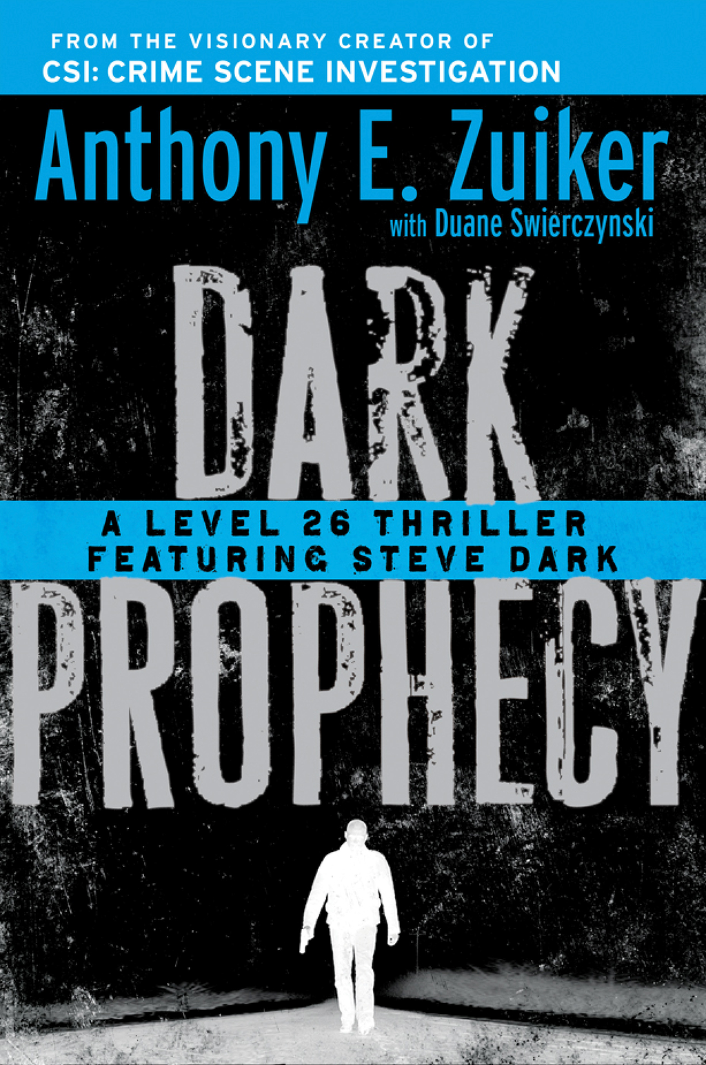 Dark Prophecy: A Level 26 Thriller Featuring Steve Dark By: Anthony E. Zuiker,Duane Swierczynski