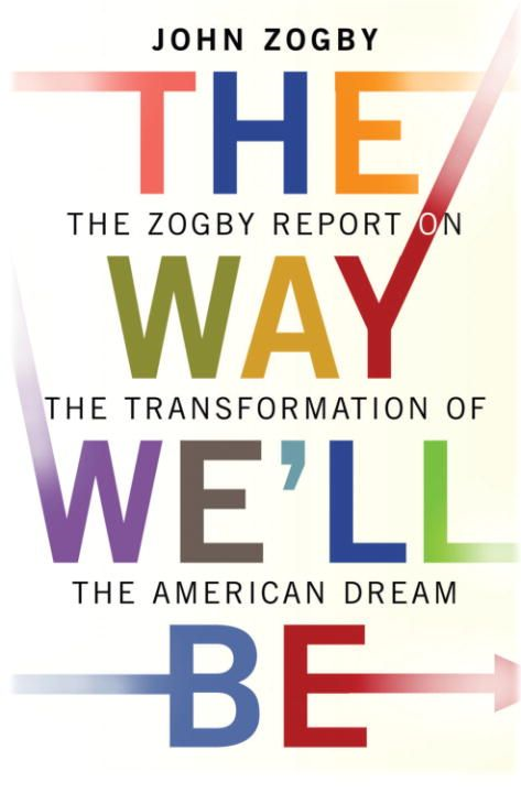 The Way We'll Be By: John Zogby