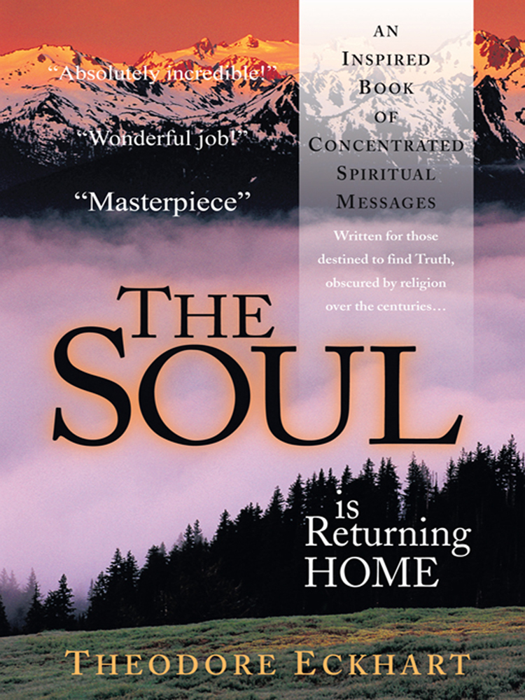 The Soul is Returning Home By: Theodore Eckhart