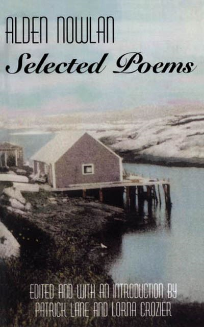 Alden Nowlan Selected Poems