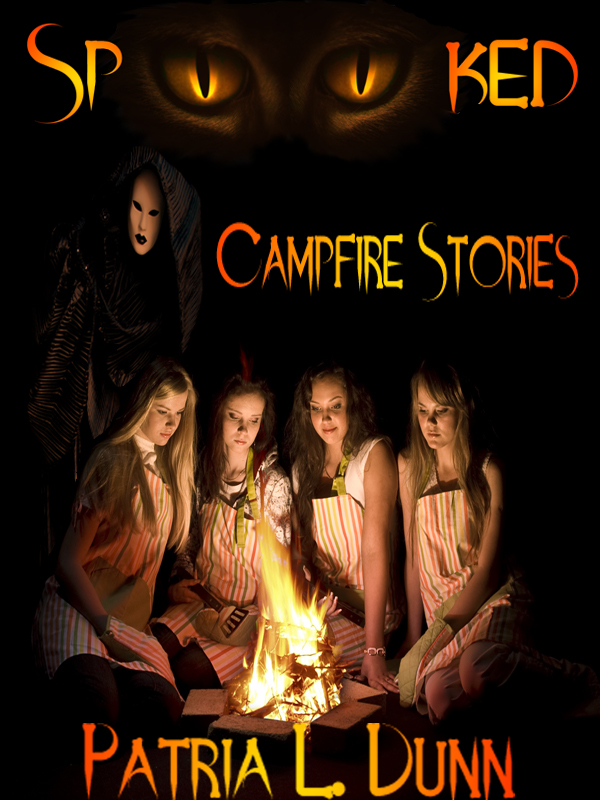 SpOOked: Campfire Stories (Part 2-The After Dark Collection) By: Patria L. Dunn (Patria Dunn-Rowe)