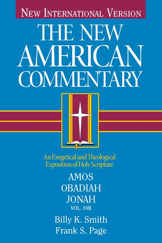 The New American Commentary Volume 19 B - Amos, Obadiah, Jonah By: Billy  K. Smith,Frank Page