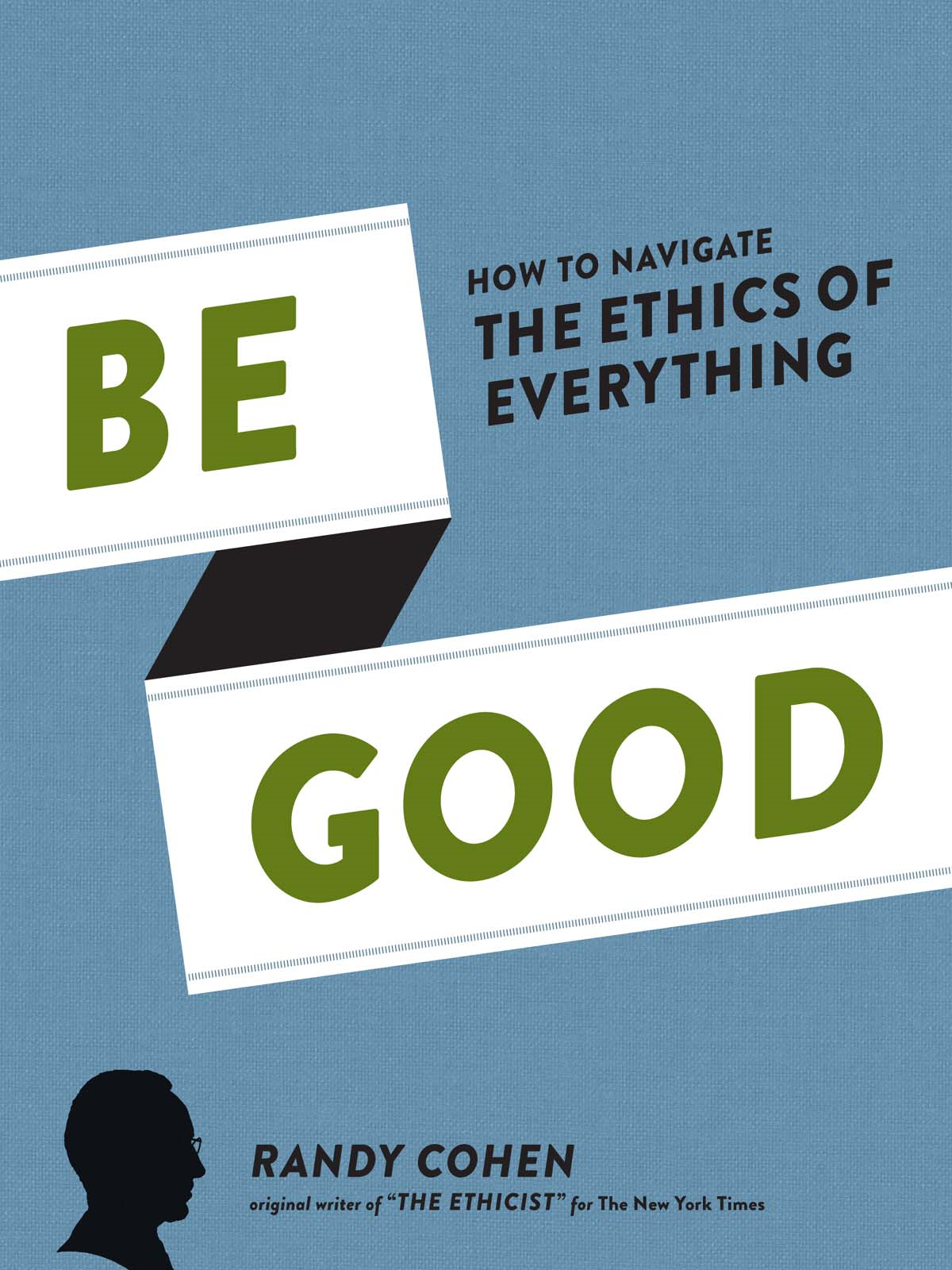 Be Good By: Randy Cohen,Dave Hopkins