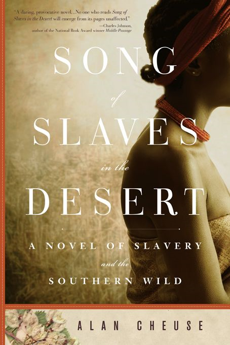 Song of Slaves in the Desert By: Alan Cheuse