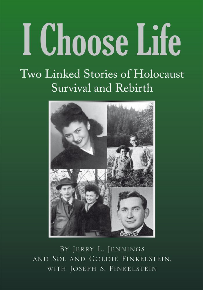 I Choose Life By: With Joseph S. Finkelstein Jerry L. Jennings And Goldie And Sol Finkelstein