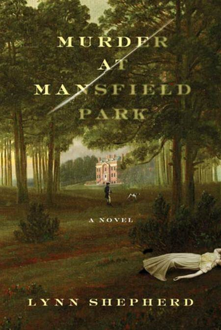 Murder at Mansfield Park By: Lynn Shepherd