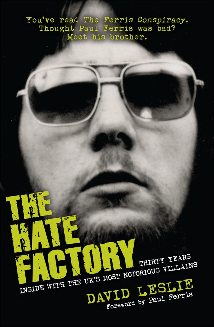 The Hate Factory By: David Leslie
